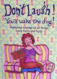 Don't Laugh! You'll Wake the Dog! by Leigh Anne Jasheway